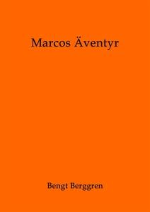 Marcos Äventyr (e-bok) av Bengt Berggren