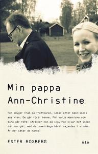 Min pappa Ann-Christine (e-bok) av Ester Roxber