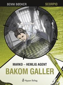 Marko - hemlig agent: Bakom galler (e-bok) av B