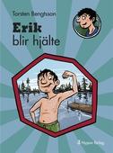 Erik blir hjälte