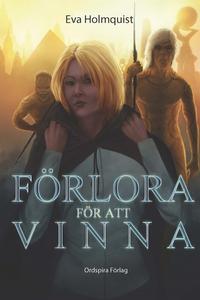 Förlora för att vinna (e-bok) av Eva Holmquist