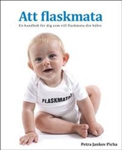 Att flaskmata (e-bok) av Petra Jankov Picha