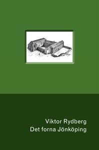 Det forna Jönköping (e-bok) av Viktor Rydberg