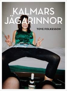 Kalmars jägarinnor (e-bok) av Tove Folkesson