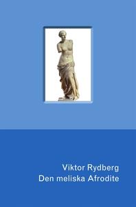 Den meliska Afrodite (e-bok) av Viktor Rydberg