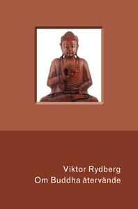 Om Buddha återvände (e-bok) av Viktor Rydberg