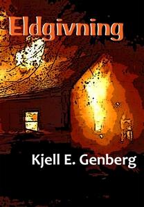 Eldgivning (e-bok) av Kjell E. Genberg