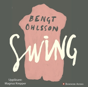 Swing (ljudbok) av Bengt Ohlsson