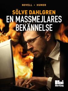 En massmejlares bekännelse (e-bok) av Sölve Dah