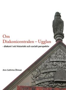 Om Diakonicentralen - Ugglan (e-bok) av Ann-Cat