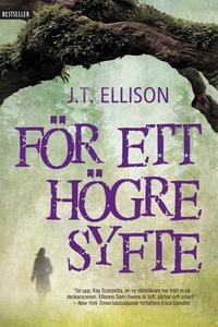 För ett högre syfte (e-bok) av J.T. Ellison