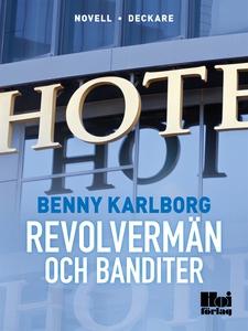 Revolvermän och banditer (e-bok) av Benny Karlb