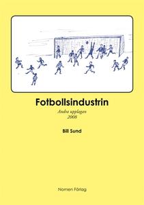 Fotbollsindustrin - andra upplagan (e-bok) av B
