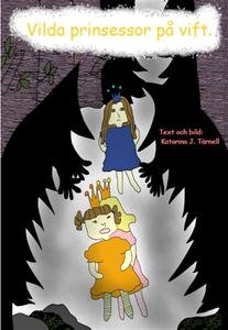 Vilda prinsessor på vift (e-bok) av Katarina Jo