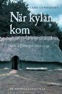 När kylan kom. Del 2: Idas och Björns saga (e-b