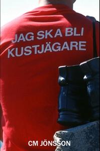 Jag ska bli kustjägare (e-bok) av C-M Jönsson