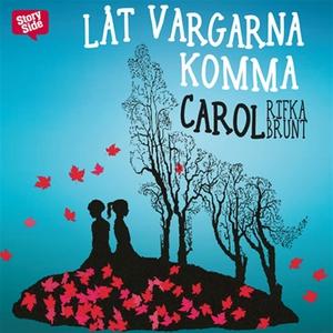 Låt vargarna komma (ljudbok) av Carol Rifka Bru