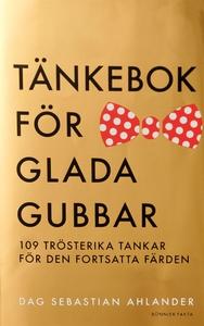 Tänkebok för glada gubbar : 109 trösterika tank