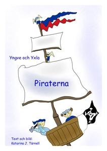 Yngve och Yxla. Piraterna (e-bok) av Katarina T