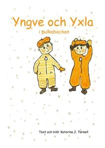 Yngve och Yxla i pulkabacken (e-bok) av Katarin