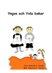 Yngve och Yxla bakar (e-bok) av Katarina Tärnel