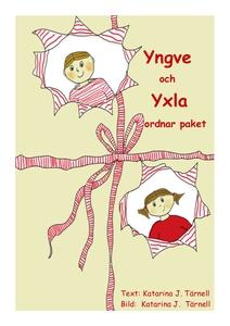Yngve och Yxla ordnar paket (e-bok) av Katarina