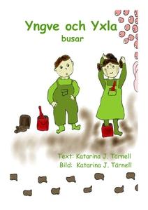 Yngve och Yxla busar (e-bok) av Katarina Tärnel