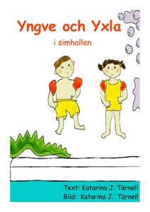 Yngve och Yxla i simhallen (e-bok) av Katarina
