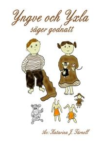 Yngve och Yxla säger godnatt (e-bok) av Katarin