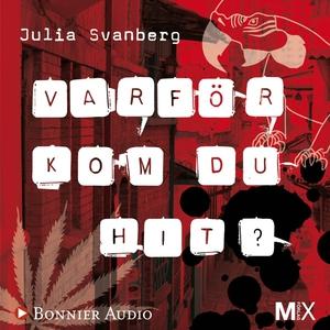 Varför kom du hit? (ljudbok) av Julia Svanberg