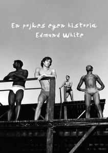 En pojkes egen historia (e-bok) av Edmund White