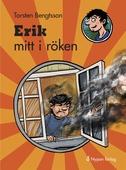Erik mitt i röken