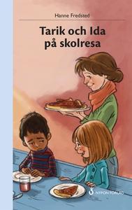 Tarik och Ida på skolresa (e-bok) av Hanne Fred