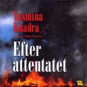 Efter attentatet (ljudbok) av Yasmina Khadra