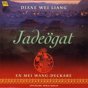 Jadeögat (ljudbok) av Diane Wei Liang