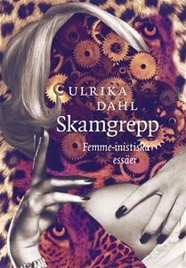 Skamgrepp. Femme-nistiska essäer (e-bok) av Ulr