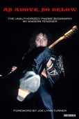 As Above, So Below : The Unauthorized Yngwie Malmsteen Biography