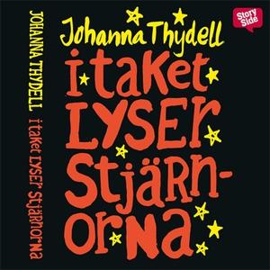 I taket lyser stjärnorna (ljudbok) av Johanna T