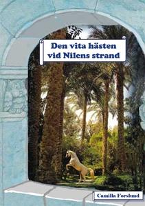 Den vita hästen vid Nilens strand (e-bok) av Ca