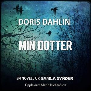 Min dotter (ljudbok) av Doris Dahlin