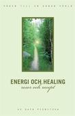 Energi och healing, resor och recept