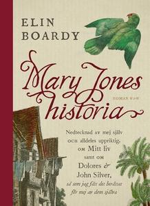 Mary Jones historia : Nedtecknad av mej själv o