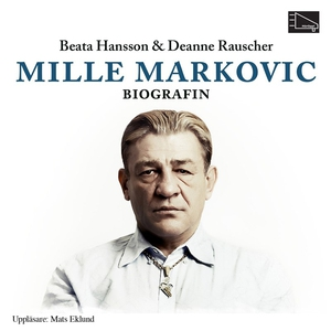 Mille Markovic : Biografin (ljudbok) av Deanne