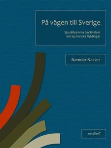 På vägen till Sverige (e-bok) av Namdar Nasser