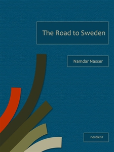 The Road to Sweden (e-bok) av Namdar Nasser