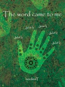 The word came to me (e-bok) av Namdar Nasser