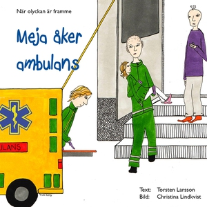 Meja åker ambulans (e-bok) av Torsten Larsson