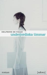 Underjordiska timmar (e-bok) av Delphine de Vig