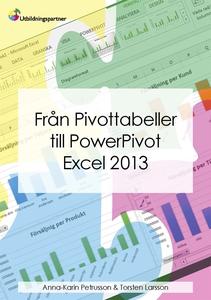 Från pivottabeller till Powerpivot Excel 2013 (