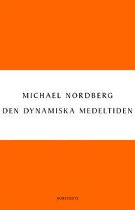 Den dynamiska medeltiden (e-bok) av Michael Nor